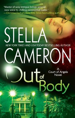 Out of Body: A Court of Angels Novel - Cameron, Stella