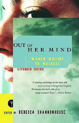 Out of Her Mind: Women Writing on Madness - Shannonhouse, Rebecca