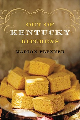 Out of Kentucky Kitchens - Flexner, Marion