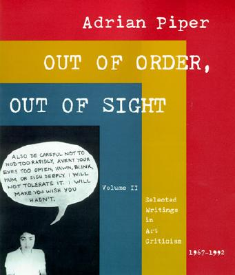 Out of Order, Out of Sight: Selected Writings in Art Criticism 1967-1992 - Piper, Adrian