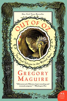 Out of Oz: The Final Volume in the Wicked Years - Maguire, Gregory