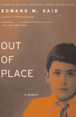 Out of Place: A Memoir - Said, Edward W, Professor