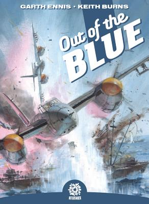 Out of the Blue Vol. 1 - Ennis, Garth, and Pruett, Joe (Editor), and Burns, Keith