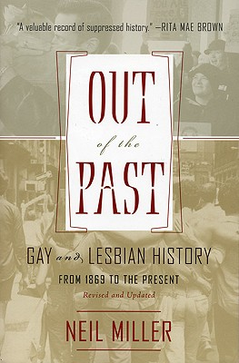 Out of the Past: Gay and Lesbian History from 1869 to the Present - Miller, Neil