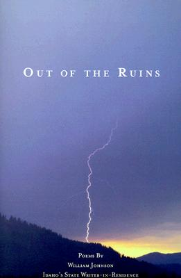 Out of the Ruins: Poems by William Johnson - Johnson, William