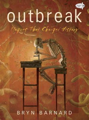 Outbreak! Plagues That Changed History - Barnard, Bryn