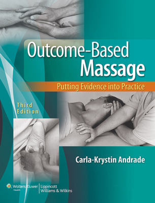 Outcome-Based Massage with Access Code: Putting Evidence Into Practice - Andrade, Carla-Krystin
