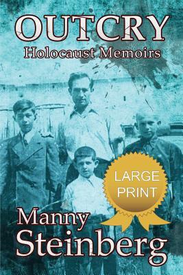 Outcry - Holocaust Memoirs - Steinberg, Manny