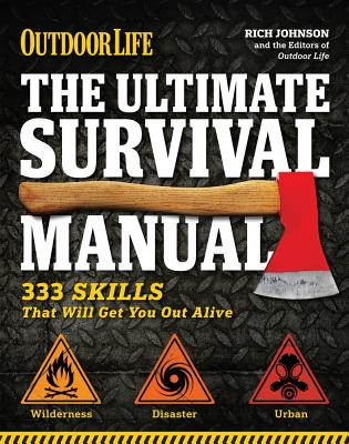 Outdoor Life: The Ultimate Survival Manual - Johnson, Rich
