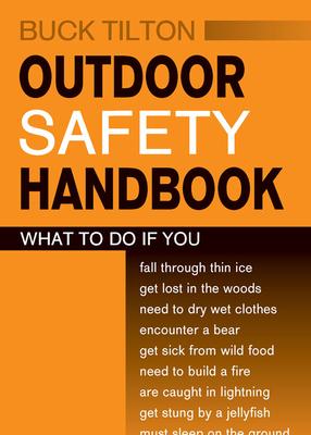 Outdoor Safety Handbook - Tilton, Buck