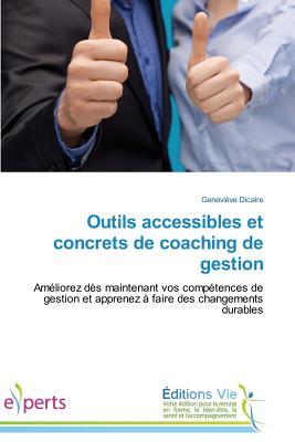 Outils Accessibles Et Concrets de Coaching de Gestion - Dicaire Genevieve
