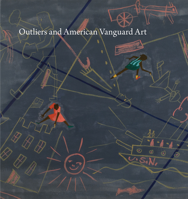Outliers and American Vanguard Art - Cooke, Lynne