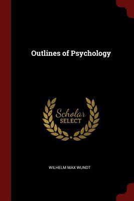 Outlines of Psychology - Wundt, Wilhelm Max
