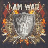 Outlive You All - I Am War