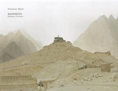 Outposts: Kandahar Province - Wylie, Donovan (Photographer)