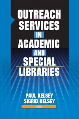 Outreach Services in Academic and Special Libraries - Katz, Linda S