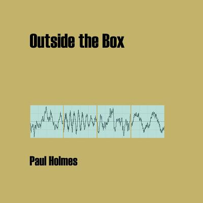 Outside the Box - Holmes, Paul, and Milne, Louise S.