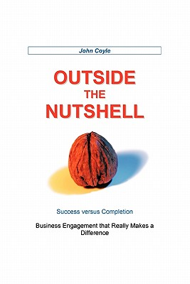 Outside the Nutshell: Success Vs Completion - Coyle, John, Professor, PhD