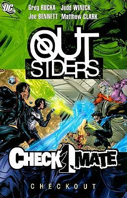 Outsiders/Checkmate: Checkout - Rucka, Greg, and Winick, Judd, and Bennett, Joe (Illustrator)