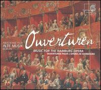 Ouvertüren: Music for the Hamburg Opera - Akademie für Alte Musik, Berlin