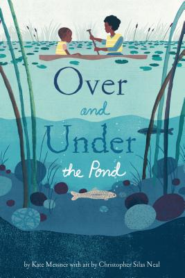 Over and Under the Pond: (environment and Ecology Books for Kids, Nature Books, Children's Oceanography Books, Animal Books for Kids) - Messner, Kate
