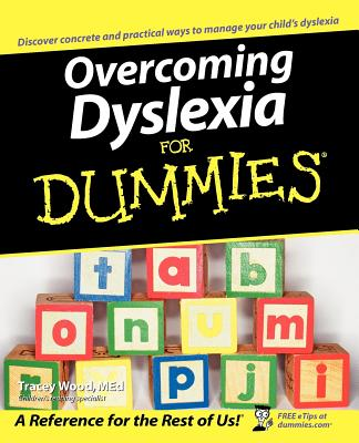 Overcoming Dyslexia for Dummies - Wood, Tracey, M.Ed.