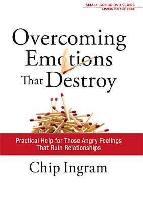 Overcoming Emotions That Destroy Study Guide: Practical Help for Those Angry Feelings That Ruin Relationships - Ingram, Chip, Th.M.