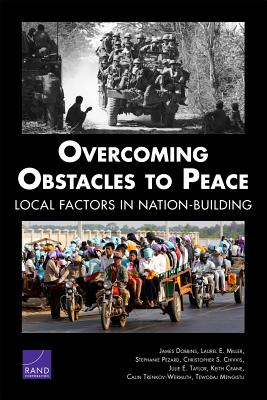 Overcoming Obstacles to Peace: Local Factors in Nation-Building - Dobbins, James