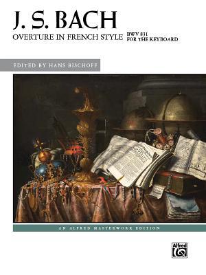 Overture in French Style, Bwv 831 - Bach, Johann Sebastian (Composer)