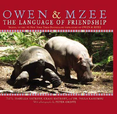 Owen and Mzee: The Language of Friendship - Hatkoff, Craig, and Greste, Peter (Photographer), and Hatkoff, Isabella