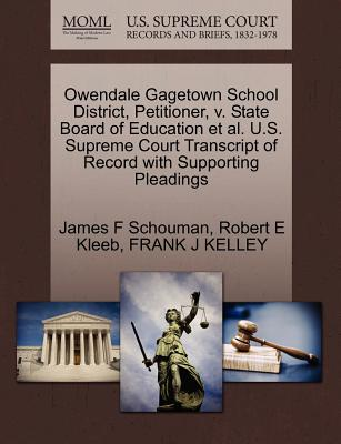 Owendale Gagetown School District, Petitioner, V. State Board of Education Et Al. U.S. Supreme Court Transcript of Record with Supporting Pleadings - Schouman, James F, and Kleeb, Robert E, and Kelley, Frank J