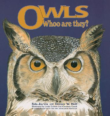 Owls: Whoo Are They? - Jarvis, Kila, and Holt, Denver W