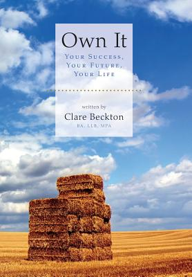 Own It - Your Success, Your Future, Your Life - Beckton, Clare