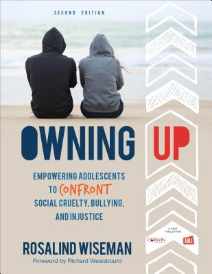 Owning Up: Empowering Adolescents to Confront Social Cruelty, Bullying, and Injustice - Wiseman, Rosalind P, Ms.