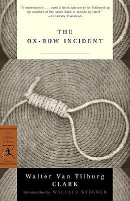 Ox-Bow Incident - Clark, Walter Van Tilburg, and Stegner, Wallace (Introduction by)
