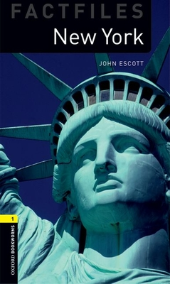Oxford Bookworms Library Factfiles: Level 1:: New York - Escott, John