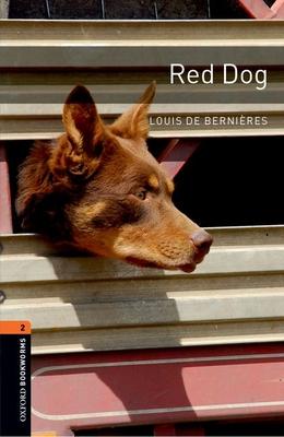Oxford Bookworms Library: Level 2:: Red Dog - Bernieres, Louis de