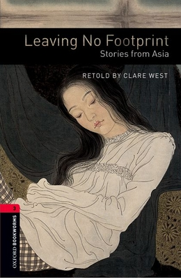 Oxford Bookworms Library: Level 3:: Leaving No Footprint: Stories from Asia -