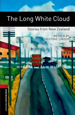 Oxford Bookworms Library: Level 3:: The Long White Cloud: Stories from New Zealand - Lindor, Christine