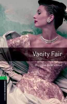 Oxford Bookworms Library: Level 6:: Vanity Fair - Thackeray, William