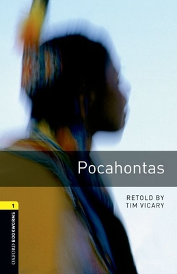 Oxford Bookworms Library: Pocahontas: Level 1: 400-Word Vocabulary - Vicary, Tim