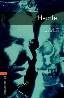 Oxford Bookworms Playscripts: Hamlet: Level 2: 700-Word Vocabulary - Shakespeare, William, and McCallum, Alistair (Retold by)