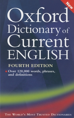 Oxford Dictionary of Current English - Soanes, Catherine (Editor)