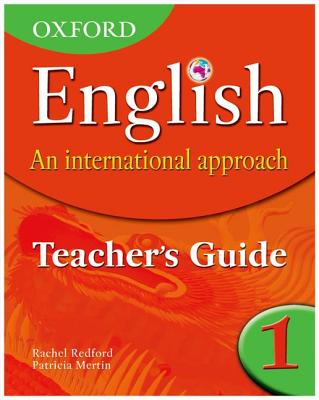 Oxford English: An International Approach: Teacher's Guide 1 - Mertin, Patricia