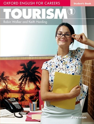 Oxford English for Careers: Tourism 1: Student's Book - Walker, Robin, and Harding, Keith