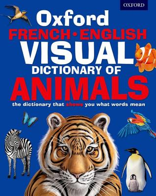 Oxford French-English Visual Dictionary of Animals - Oxford Dictionaries