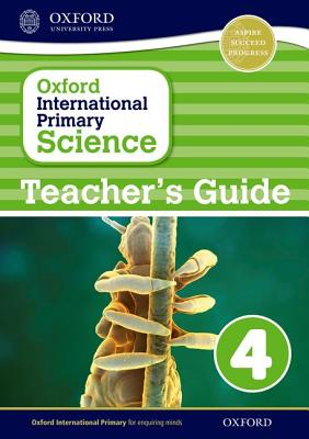 Oxford International Primary Science: Stage 4: Age 8-9: Teacher's Guide 4 - Hudson, Terry (Series edited by), and Haigh, Alan, and Roberts, Deborah