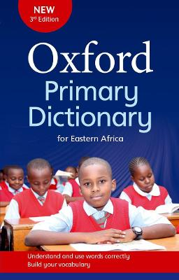 Oxford Primary Dictionary for Eastern Africa: Covers the syllabus vocabulary for primary schools in Eastern and Central Africa -