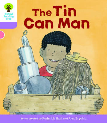 Oxford Reading Tree Biff, Chip and Kipper Stories Decode and Develop: Level 1+: The Tin Can Man - Hunt, Roderick