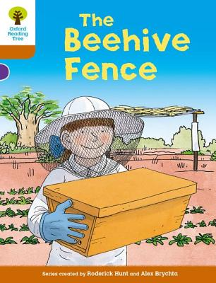 Oxford Reading Tree Biff, Chip and Kipper Stories Decode and Develop: Level 8: The Beehive Fence - Hunt, Roderick